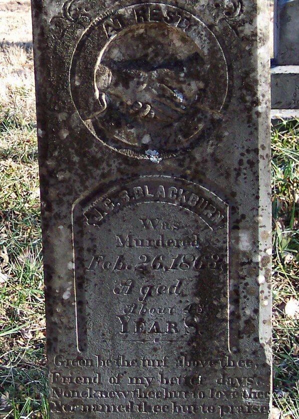 Tombstone of JCS Blackburn, also in the War Eagle Cemetery. JCS or James was the son of Sylvanus & Catharine, and brother of JAC. A Confederate Soldier, he was murdered while visiting his wife at home near the mill, in 1863.